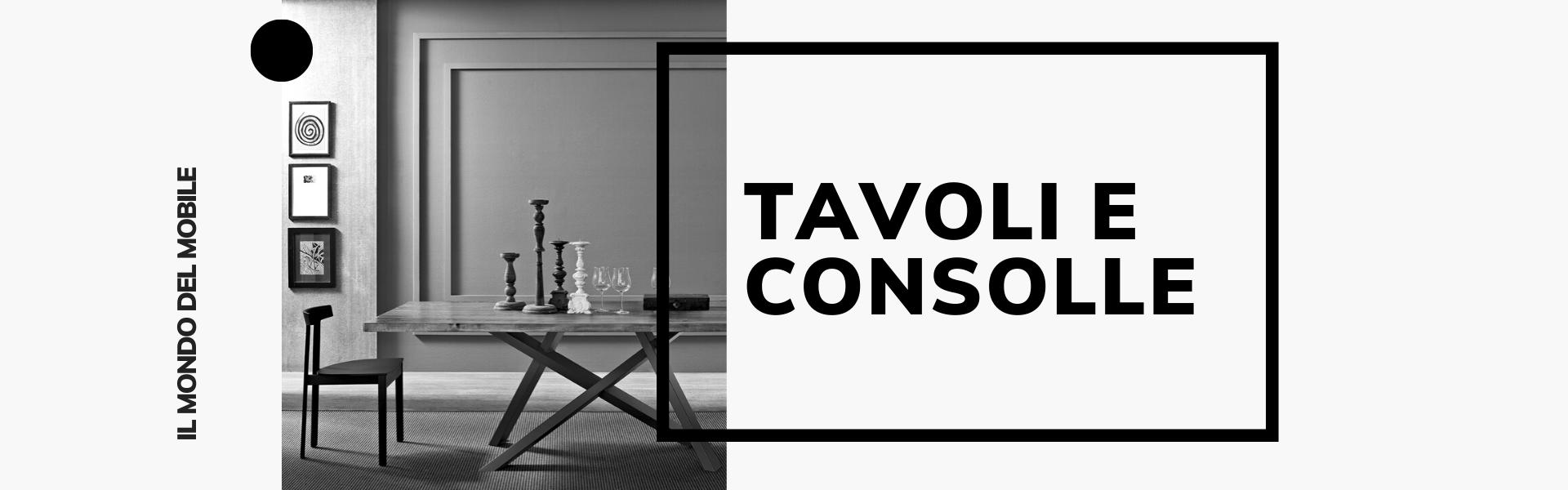 tavoli e consolle a roma